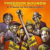 Play & Download Freedom Sounds: A Tribute to the Skatalites by Various Artists | Napster