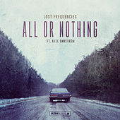 Play & Download All Or Nothing by Lost Frequencies | Napster