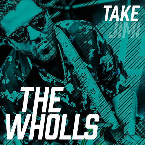 Take Jimi von The Wholls
