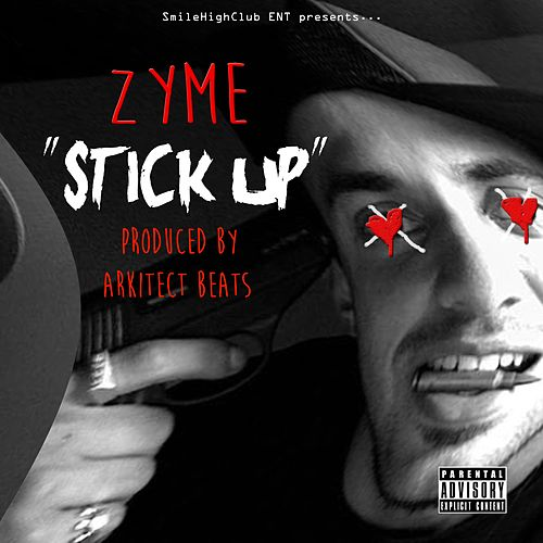 Stick Up by Zyme