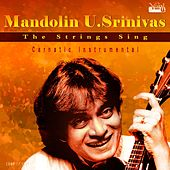 Mandolin U. Srinivas - The Strings Sing by Various Artists