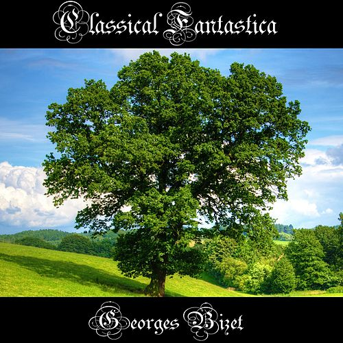 Classical Fantastica: Georges Bizet - Jeux d'enfants (Children's Games) by Georges Bizet