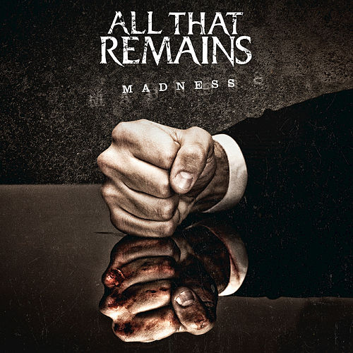 Play & Download Madness by All That Remains | Napster