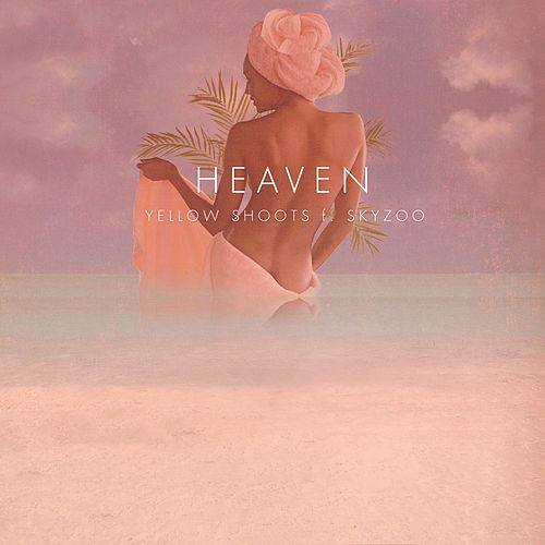 Heaven by Yellow Shoots