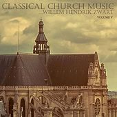 Classical Church Music, Volume V by Willem Hendrik Zwart