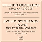 Concert in Grand Hall of Moscow Conservatory. December 25, 1974 (Live) von Evgeny Svetlanov