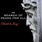 Play & Download In Search of Peace for All by David de Jong | Napster