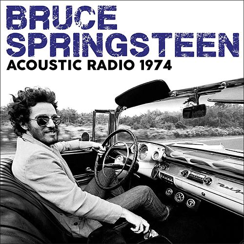 Acoustic Radio 1974 (Live) by Bruce Springsteen