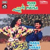 Play & Download Pyar Aur Paisa / Daku Ki Larki by Various Artists | Napster