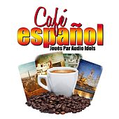 Play & Download Café Español by Audio Idols | Napster