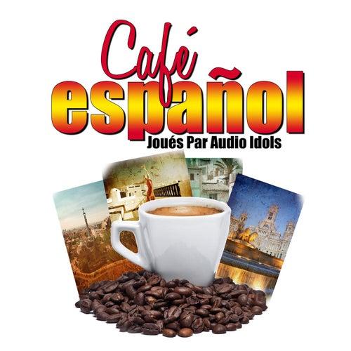 Play & Download Café Español by Audio Idols | Napster