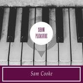 Show Pleasure von Sam Cooke