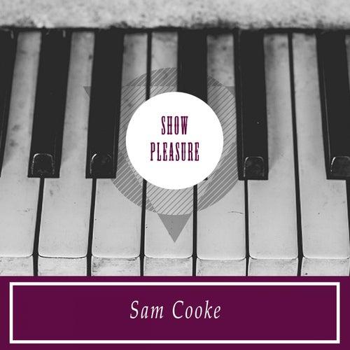 Show Pleasure by Sam Cooke