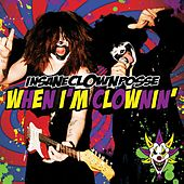 When I'm Clownin' (Kuma Remix) by Insane Clown Posse