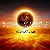 Play & Download Ignition Red Planet, Vol. 3 (The Presence of Spaced Out Electronic Music) by Various Artists | Napster