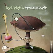 Play & Download Kollektiv Traumwelt, Vol. 7 by Various Artists | Napster