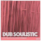 Play & Download Dub Soulistic, Vol. 1 - 20 Soul Space Grooves Compiled by Deepwerk by Various Artists | Napster