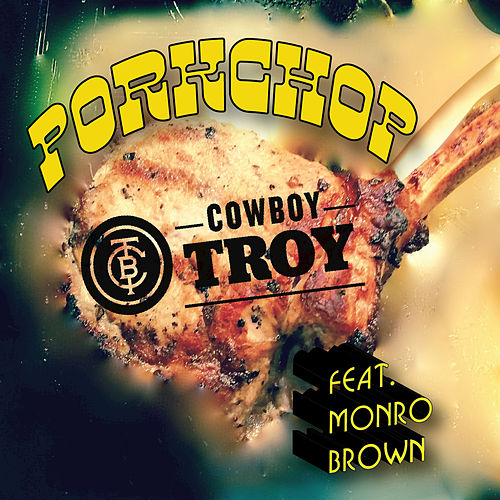 Play & Download Porkchop by Cowboy Troy | Napster