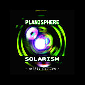 Play & Download Solarism - Hybrid Edition by Planisphere | Napster