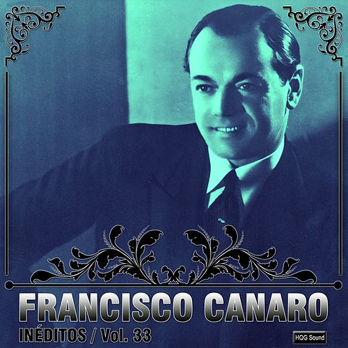Play & Download Inéditos, Vol. 33 by Francisco Canaro | Napster