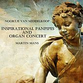 Inspirational Panpipes and Organ Concert by Martin Mans