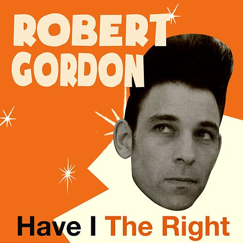 Have I the Right by Robert Gordon