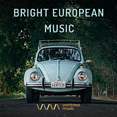 Bright European Music by Various Artists