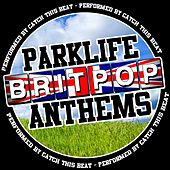 Play & Download Parklife Britpop Anthems by Catch This Beat | Napster