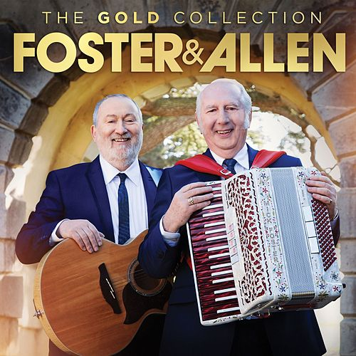 Play & Download The Gold Collection by Foster & Allen | Napster