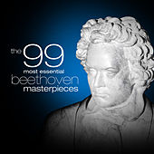 The 99 Most Essential Beethoven Masterpieces by Various Artists