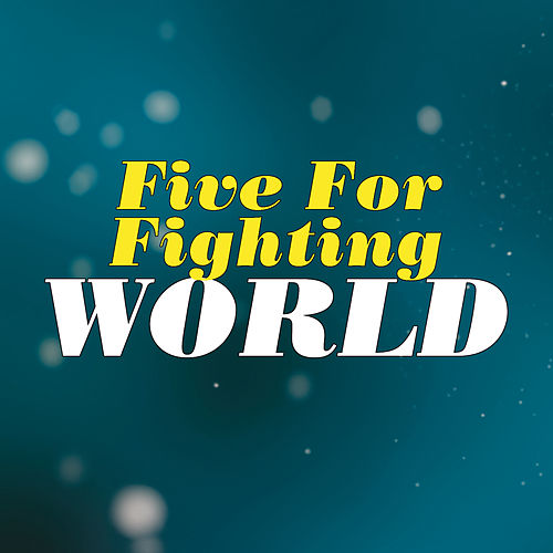 Play & Download World by Five for Fighting | Napster