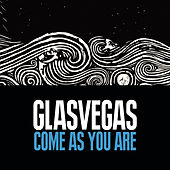 Play & Download Come As You Are by Glasvegas | Napster