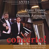 Play & Download Concerto! by Dominik Axtmann Franz Tröster | Napster