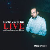 Live at Copenhagen Jazz House by Stanley Cowell