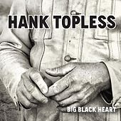 Play & Download Big Black Heart by Hank Topless | Napster