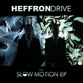 The Slow Motion - EP by Heffron Drive