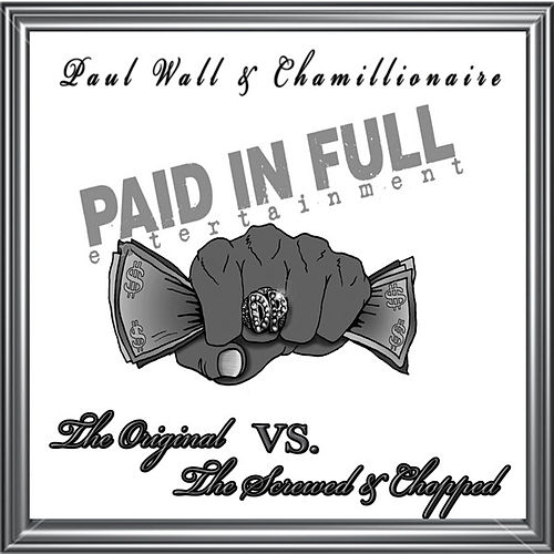 The Original vs. The Screwed & Chopped by Paul Wall