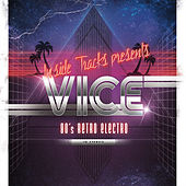 Play & Download Vice: 80s Retro Electro by Various Artists | Napster