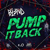 Play & Download Pump It Back by DJ Bl3nd | Napster