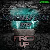 Play & Download Sacrifice EP by Fired Up | Napster