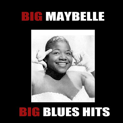 Big Blues Hits by Big Maybelle