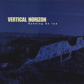 Play & Download Running On Ice by Vertical Horizon | Napster