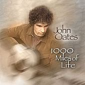 Play & Download 1000 Miles of Life by John Oates | Napster
