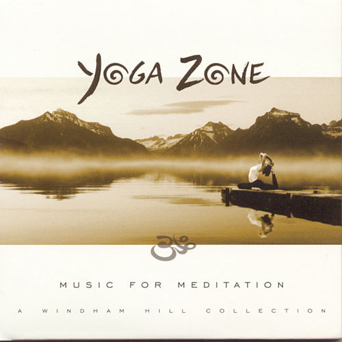 Play & Download Yoga Zone: Music for Meditation by Various Artists | Napster