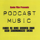 Play & Download Podcast Music by Kevin Pike | Napster
