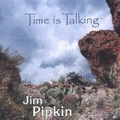 Time Is Talking by Jim Pipkin