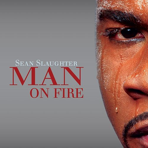 Play & Download Man On Fire by Sean Slaughter | Napster