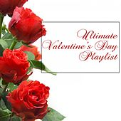 Ultimate Valentine's Day Playlist by Various Artists