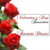 Valentines Day Favorites: Romantic Classics by Various Artists