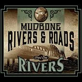 Play & Download Rivers & Roads, Pt. 1 (Rivers) by Mudbone | Napster